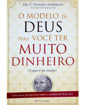 O Modelo de Deus para você ter Muito Dinheiro | Dr. C. Thomas Anderson