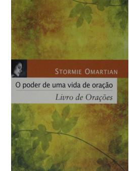 O Poder de Uma Vida de Oração | Stormie Omartian