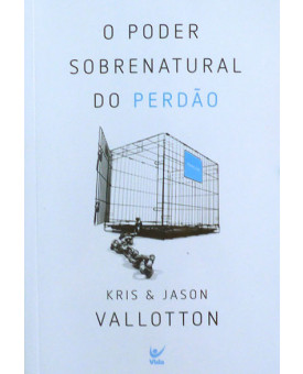 O Poder Sobrenatural do Perdão | Kris & Jason Vallotton