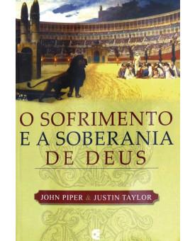 O Sofrimento e a Soberania de Deus | John Piper & Justin Taylor