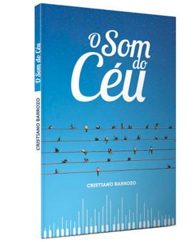 O Som do Céu | Cristiano Barrozo