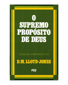 Efésios | Vol. 1 | O Supremo Propósito de Deus | Martyn Lloyd-Jones