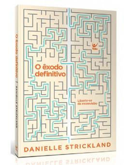 O Êxodo Definitivo | Danielle Strickland