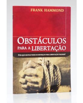Obstáculos Para a Libertação | Frank Hammond