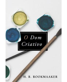 O Dom Criativo | H.R. Rookmaaker