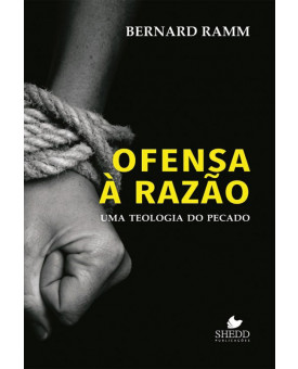 Ofensa Á Razão | Bernard Ramm
