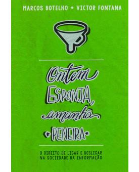 Ontem Esponja, Amanhã Peneira | Marcos Botelho e Victor Fontana