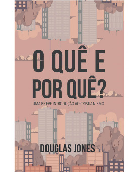 O Quê e Por Quê | Douglas Jones