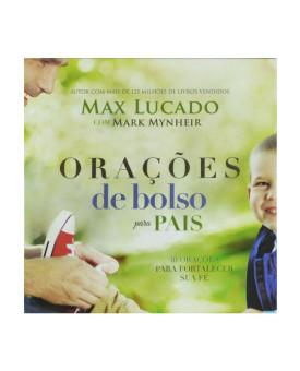 Orações De Bolso Para Pais | Max Lucado | Mark Mynheir