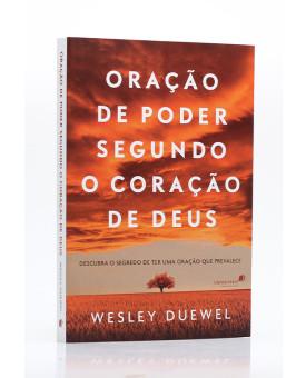 Oração de Poder Segundo o Coração de Deus | Wesley Duewel