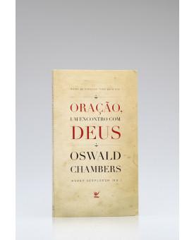 Oração, Um Encontro com Deus | Oswald Chambers