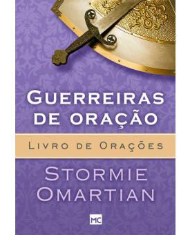 Guerreiras de Oração | Livro de Orações | Stormie Omartian