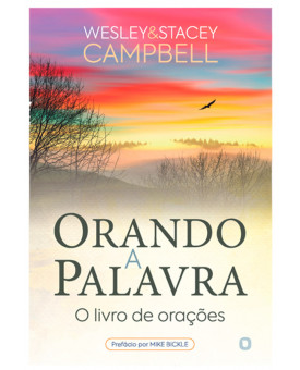 Orando a Palavra | Wesley Campbell | Stacey Campbell