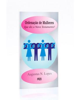 Ordenação de Mulheres | Augustus Nicodemus Lopes