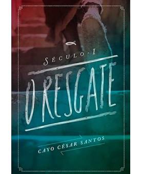 Século I: O Resgate | Cayo César Santos