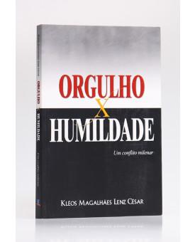 Orgulho x Humildade | Kléos Magalhães César