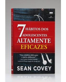 Os 7 Hábitos dos Adolescentes Altamente Eficazes | Sean Covey