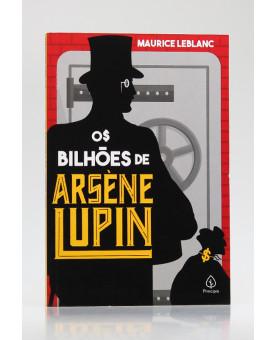 Os Bilhões de Arsène Lupin | Maurice Leblanc