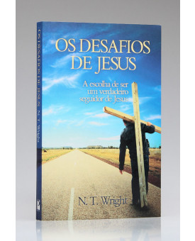 Os Desafios de Jesus | N. T. Wright