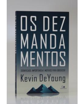 Os Dez Mandamentos | Kevin DeYoung