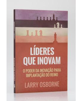 Líderes que Inovam | Larry Osborne