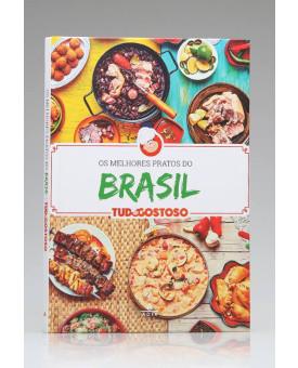 Os Melhores Pratos do Brasil | Tudo Gostoso