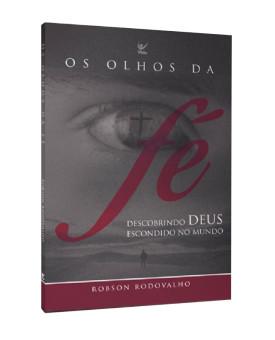 Os Olhos da Fé | Robson Rodovalho