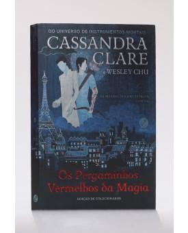 Os Pergaminhos Vermelhos da Magia | As Maldições Ancestrais | Vol. 1 | Cassandra Clare | Wesley Chu
