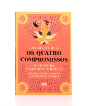 Os Quatro Compromissos | Don Miguel Ruiz
