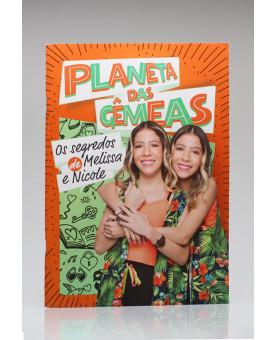 Planeta das Gêmeas | Os Segredos de Melissa e Nicole | Melissa e Nicole