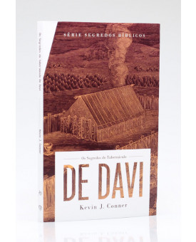 Os Segredos Do Tabernáculo De Davi | Kevin J. Conner