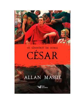 Os Senhores de Roma | César | Allan Massie