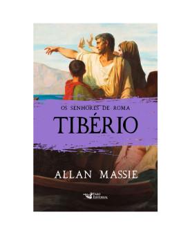 Os Senhores de Roma | Tibério | Allan Massie
