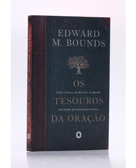 Os Tesouros da Oração | Edward M. Bounds