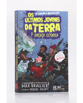 Os Últimos Jovens da Terra   A Ameaça Cósmica   Max Brallier