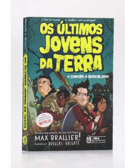 Os Últimos Jovens da Terra   4 Contra o Apocalipse   Max Brallier