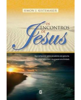 Os Encontros De Jesus | Simon J. Kistemaker