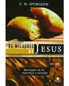 Os Milagre de Jesus | C. H. Spurgeon | Vol. 2