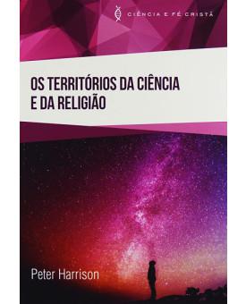 Os Territórios da Ciência e da Religião | Peter Harrison