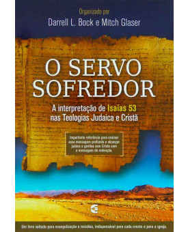 O Servo Sofredor | Darrel L. Bock e Mitch Glaser
