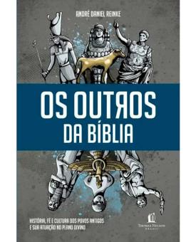 Os Outros da Bíblia   André Daniel Reinke