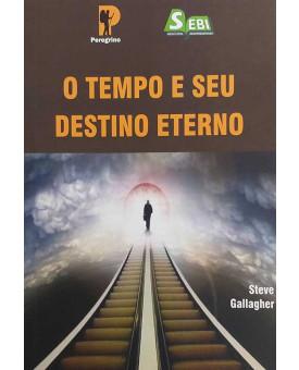O Tempo e Seu Destino Eterno | Steve Gallagher