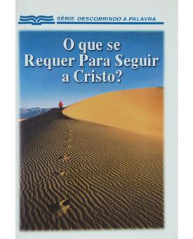 O Que Se Requer Para Seguir A Cristo?
