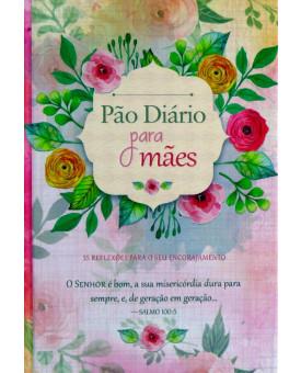 Pão Diário | Para Mães | 18 | Pão Diário