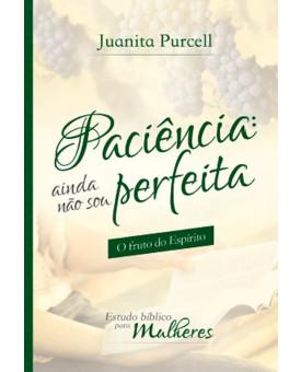 Paciência Ainda Não Sou Perfeita | Juanita Purcell