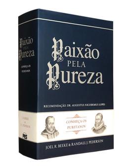 Paixão pela Pureza | Joel R. Beeke & Randall. J. Pederson