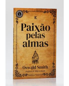 Paixão Pelas Almas   Oswald Smith