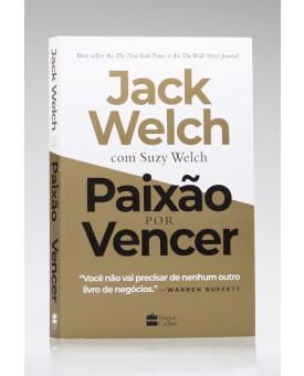 Paixão por Vencer | Jack Welch com Suzy Welch