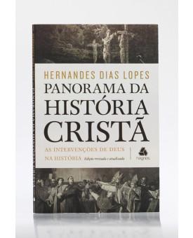 Panorama da História Cristã | Hernandes Dias Lopes