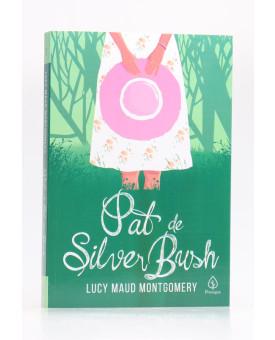 Pat de Silver Bush   Lucy Maud Montgomery